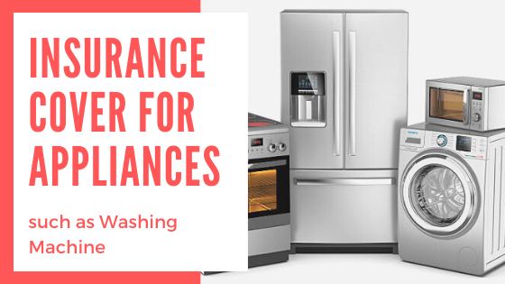 Insurance Cover for Appliances such as Washing Machine