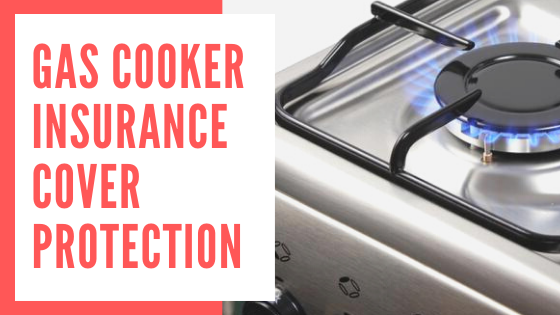Gas Cooker Insurance Cover Protection