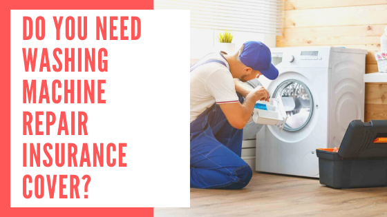 Washing maching repair insurance cover